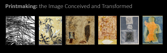 Printmaking: the Image Conceived and Transformed